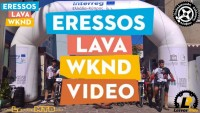 ERESSOS LAVA WKND 2018 – Video